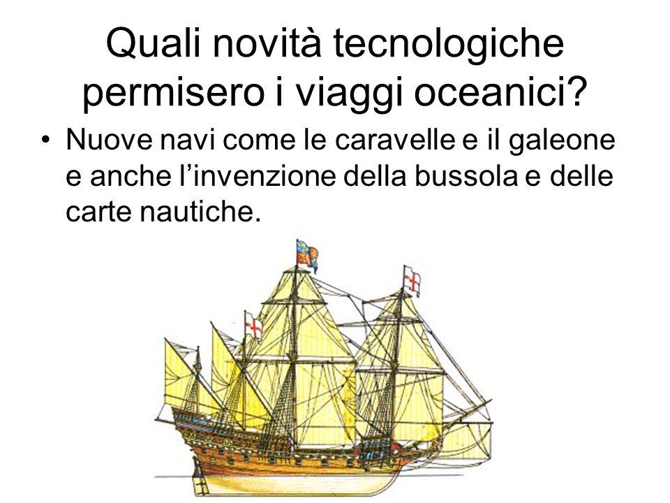 Quali novità tecnologiche permisero i viaggi oceanici