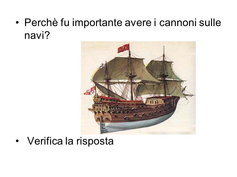 Perchè fu importante avere i cannoni sulle navi