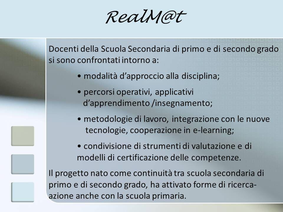 RealM@t Docenti della Scuola Secondaria di primo e di secondo grado si sono confrontati intorno a: modalità d'approccio alla disciplina;