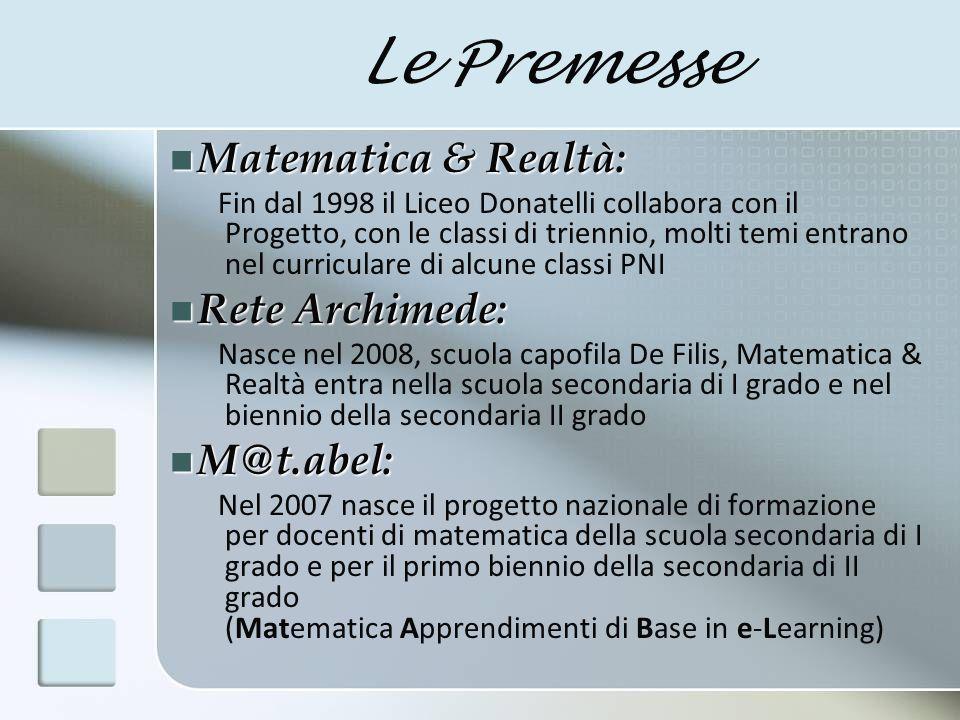 Le Premesse Matematica & Realtà: Rete Archimede: M@t.abel: