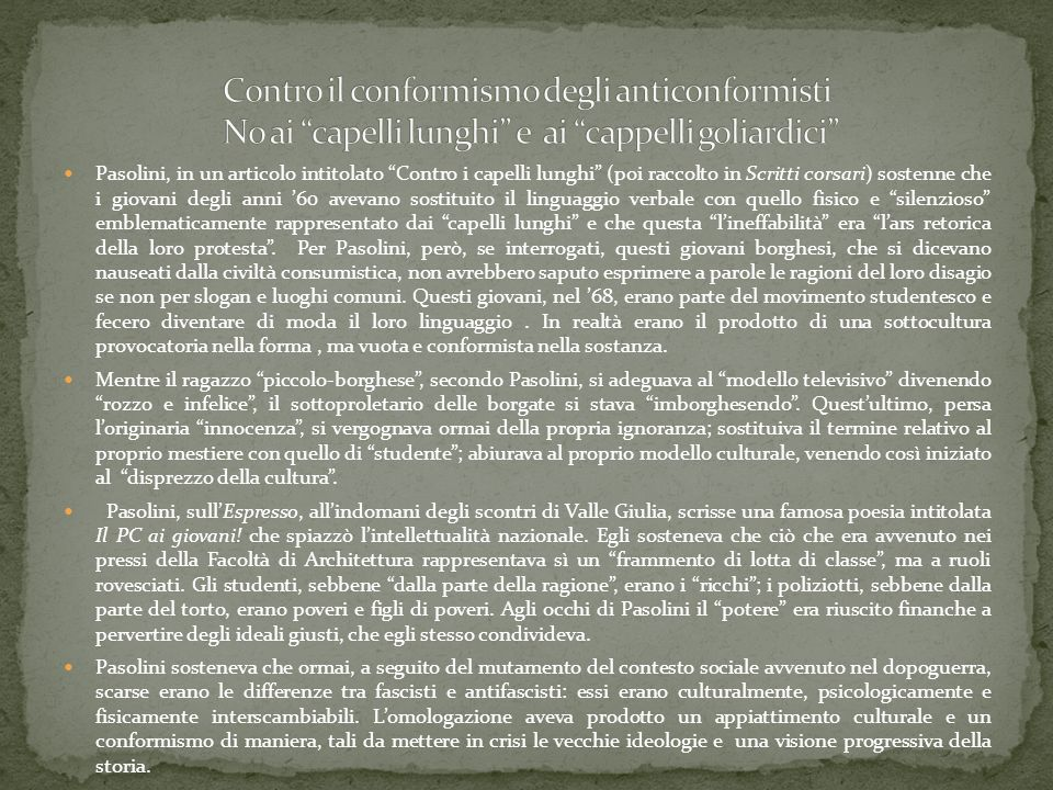 Contro il conformismo degli anticonformisti No ai capelli lunghi e ai cappelli goliardici