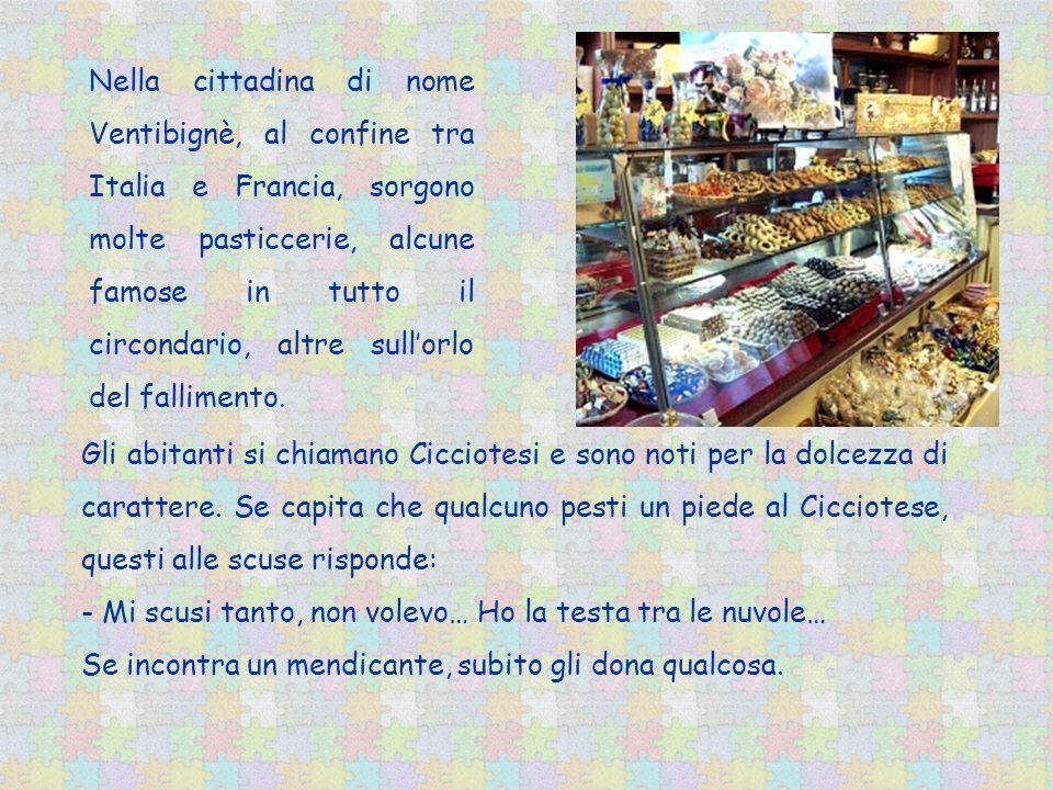 Nella cittadina di nome Ventibignè, al confine tra Italia e Francia, sorgono molte pasticcerie, alcune famose in tutto il circondario, altre sull'orlo del fallimento.