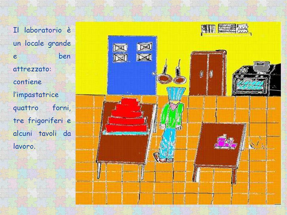 Il laboratorio è un locale grande e ben attrezzato: contiene l'impastatrice quattro forni, tre frigoriferi e alcuni tavoli da lavoro.