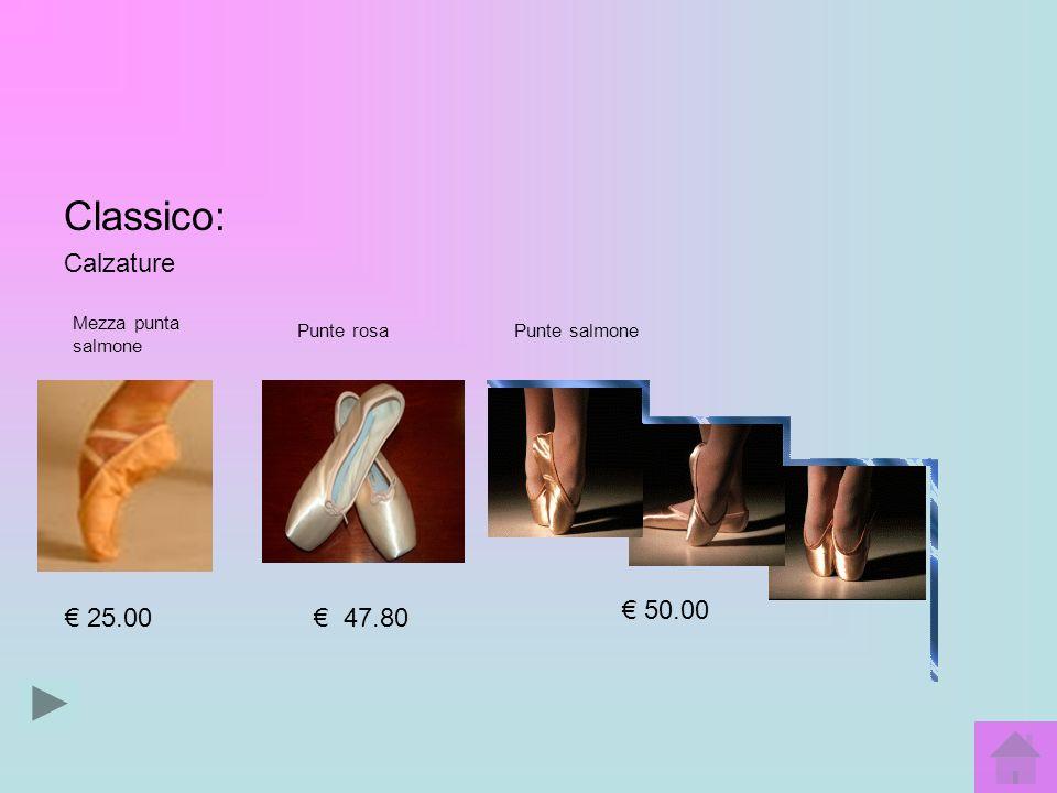 Classico: Calzature € 50.00 € 25.00 € 47.80 Mezza punta salmone