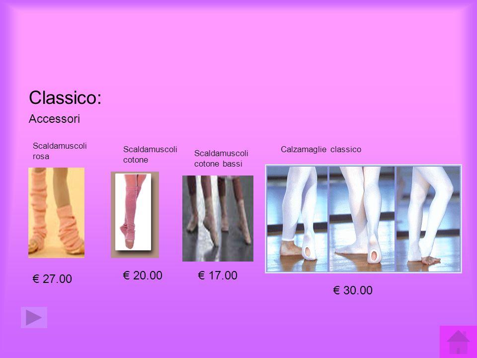 Classico: Accessori € 20.00 € 17.00 € 27.00 € 30.00 Scaldamuscoli rosa