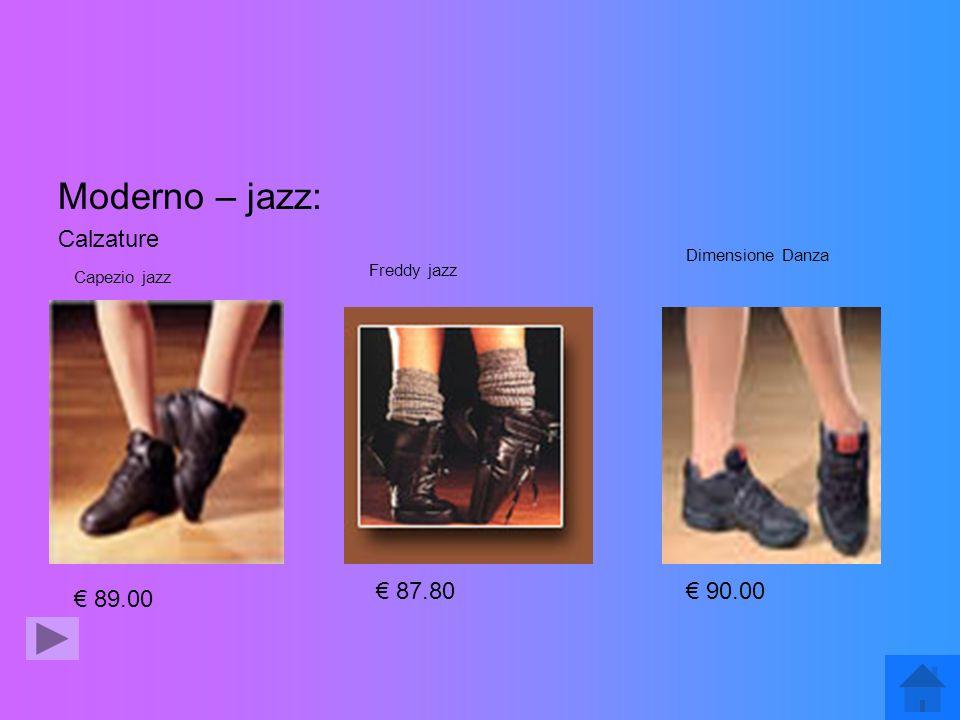 Moderno – jazz: Calzature € 87.80 € 90.00 € 89.00 Dimensione Danza