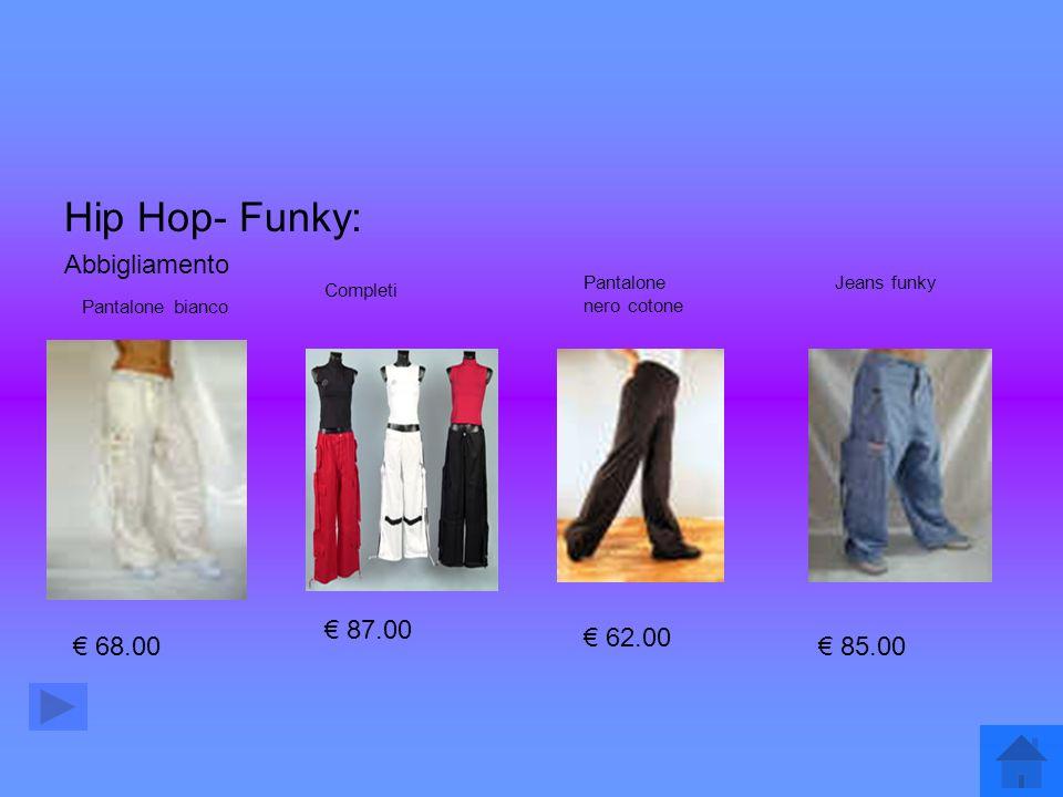 Hip Hop- Funky: Abbigliamento € 87.00 € 62.00 € 68.00 € 85.00