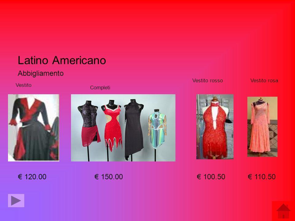 Latino Americano Abbigliamento € 120.00 € 150.00 € 100.50 € 110.50