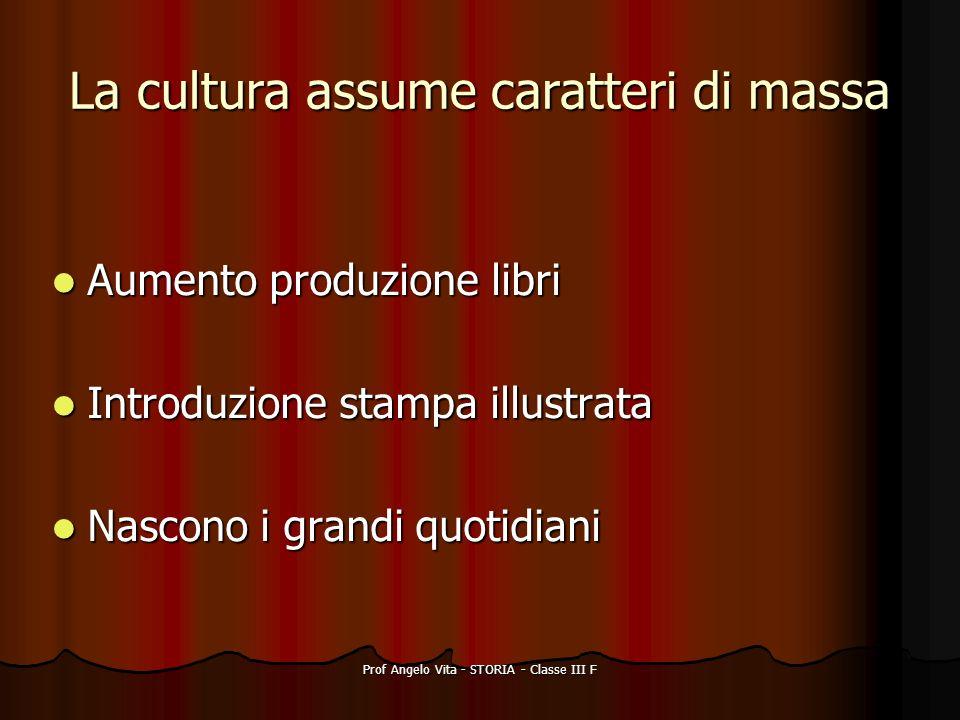 La cultura assume caratteri di massa
