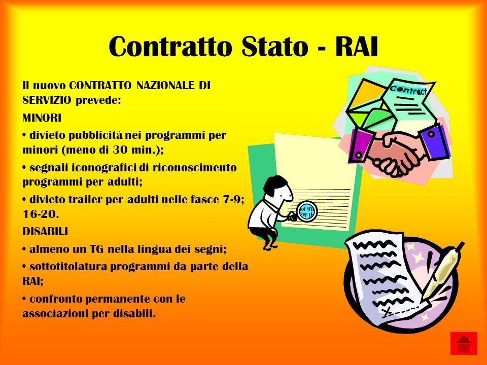 Contratto Stato - RAI Il nuovo CONTRATTO NAZIONALE DI SERVIZIO prevede: MINORI. divieto pubblicità nei programmi per minori (meno di 30 min.);
