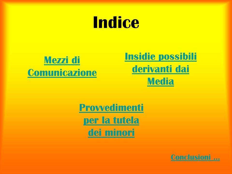 Indice Insidie possibili derivanti dai Media Mezzi di Comunicazione