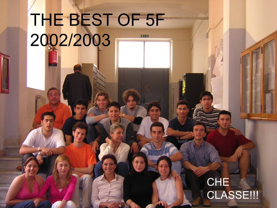 THE BEST OF 5F 2002/2003 CHE CLASSE!!!