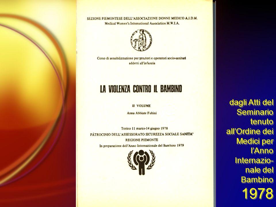 dagli Atti del Seminario tenuto all'Ordine dei Medici per l'Anno Internazio-nale del Bambino 1978
