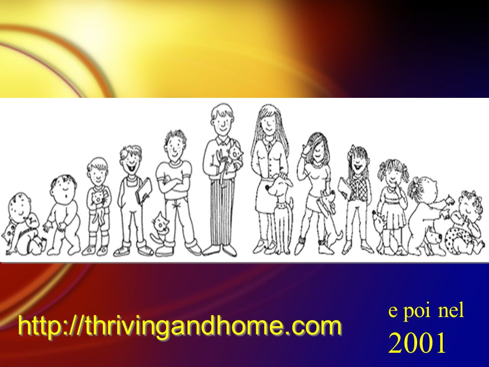 e poi nel 2001 http://thrivingandhome.com