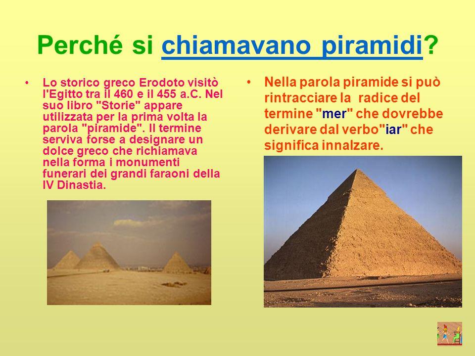 Perché si chiamavano piramidi