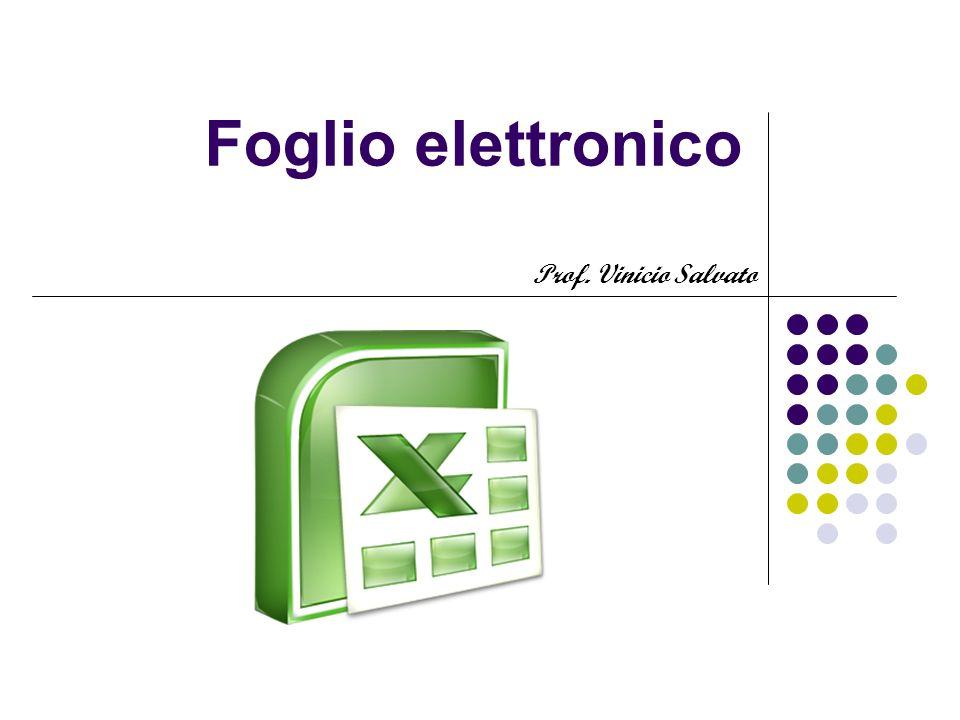 Foglio elettronico Prof. Vinicio Salvato