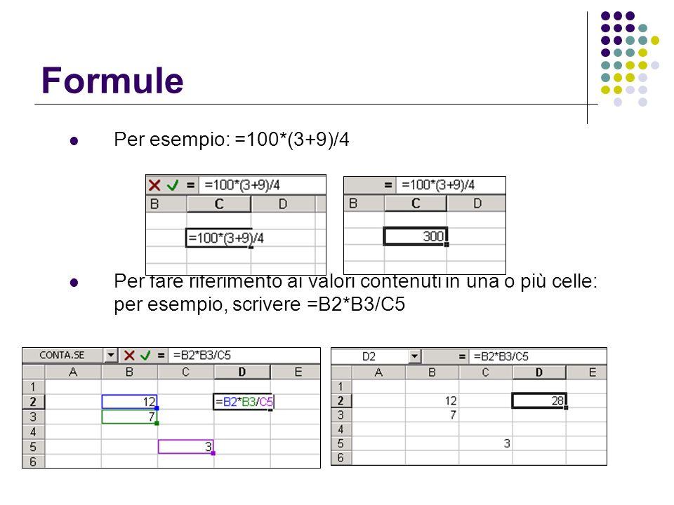 Formule Per esempio: =100*(3+9)/4