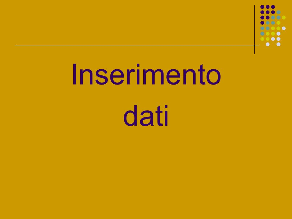 Inserimento dati