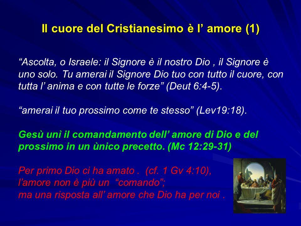 Il cuore del Cristianesimo è l' amore (1)