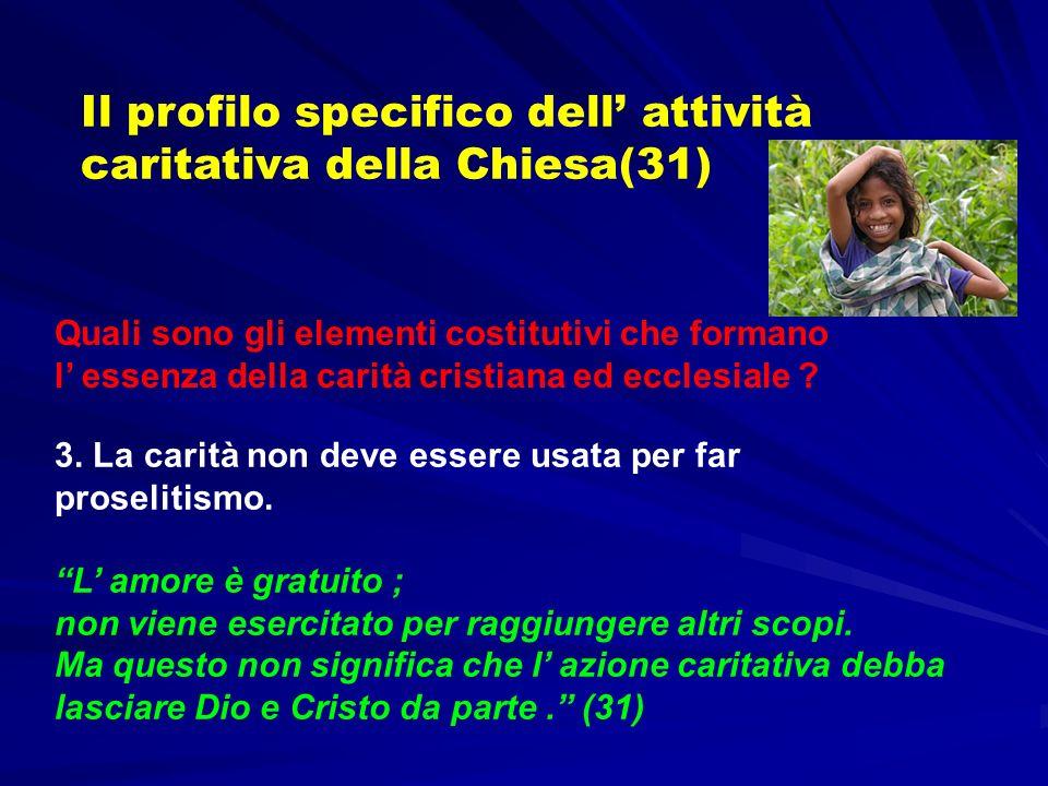 Il profilo specifico dell' attività caritativa della Chiesa(31)