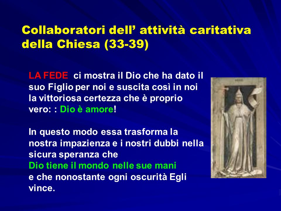 Collaboratori dell' attività caritativa della Chiesa (33-39)