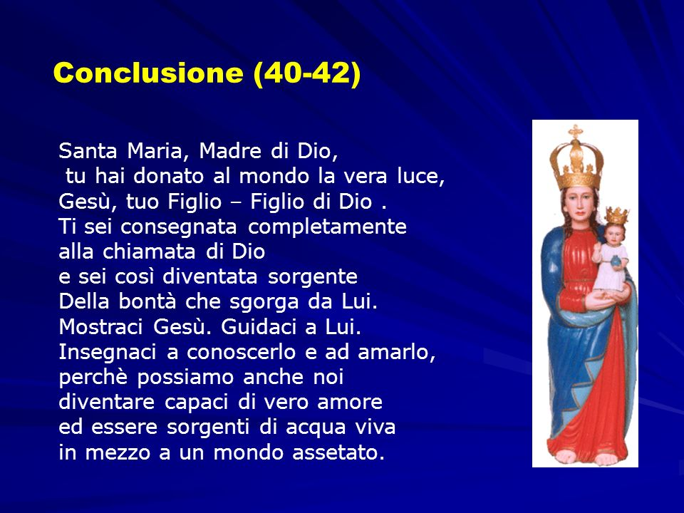 Conclusione (40-42) Santa Maria, Madre di Dio,