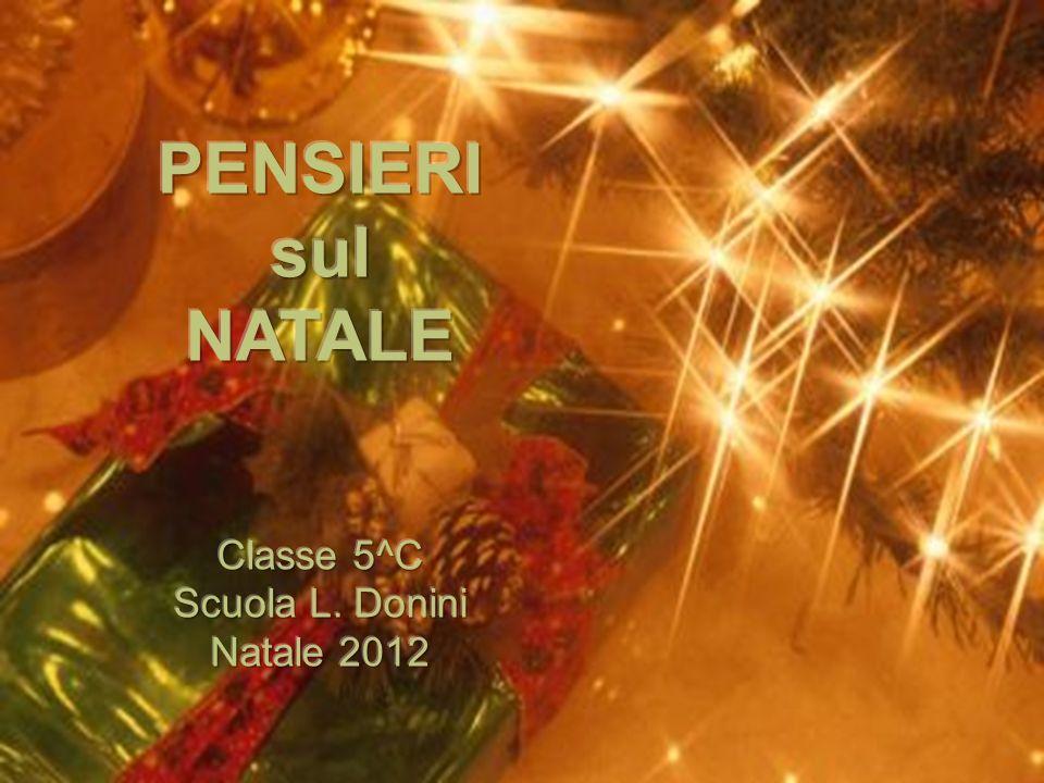 PENSIERI sul NATALE Classe 5^C Scuola L. Donini Natale 2012