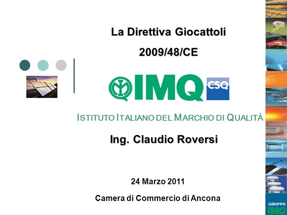 La Direttiva Giocattoli 2009/48/CE Ing. Claudio Roversi