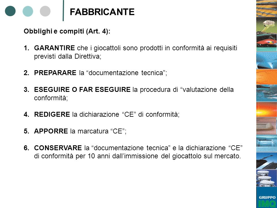 FABBRICANTE Obblighi e compiti (Art. 4):