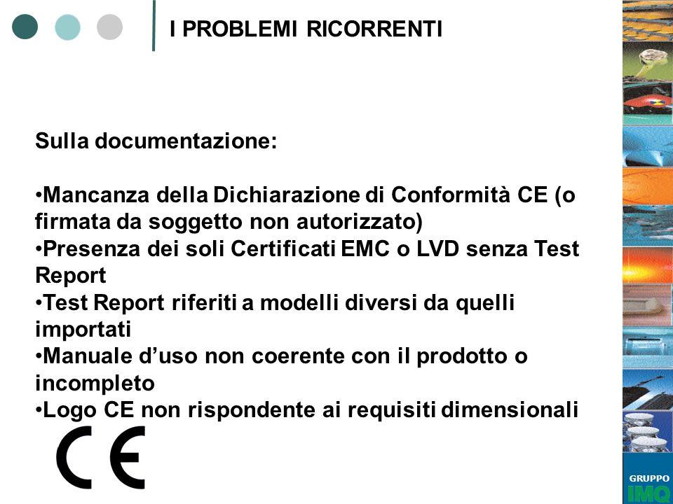 I PROBLEMI RICORRENTI Sulla documentazione: Mancanza della Dichiarazione di Conformità CE (o firmata da soggetto non autorizzato)
