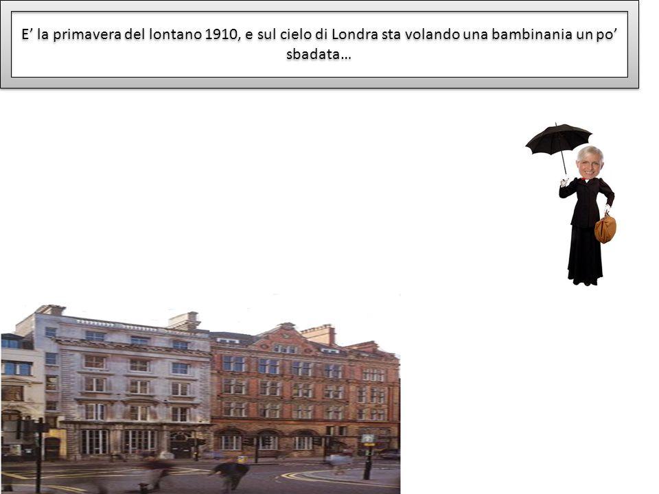 E' la primavera del lontano 1910, e sul cielo di Londra sta volando una bambinania un po' sbadata…
