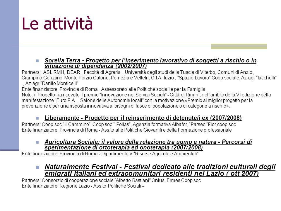 Le attività Sorella Terra - Progetto per l'inserimento lavorativo di soggetti a rischio o in situazione di dipendenza (2002/2007)