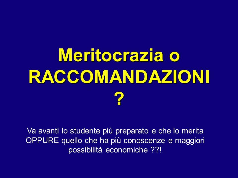 Meritocrazia o RACCOMANDAZIONI