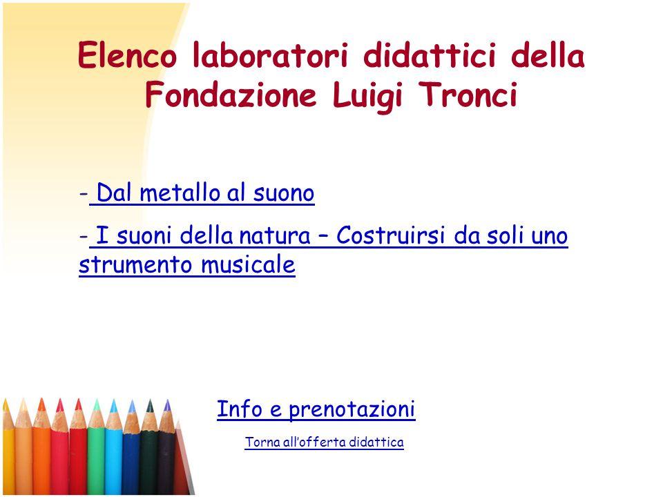 Elenco laboratori didattici della Fondazione Luigi Tronci