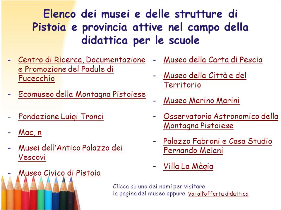 Elenco dei musei e delle strutture di Pistoia e provincia attive nel campo della didattica per le scuole