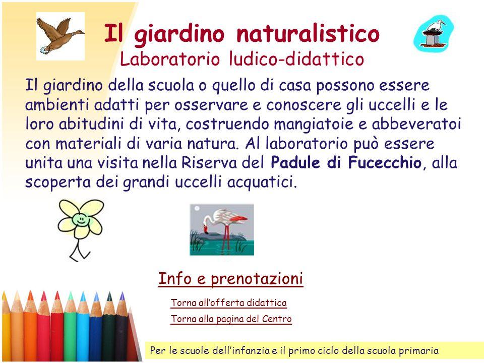 Il giardino naturalistico Laboratorio ludico-didattico