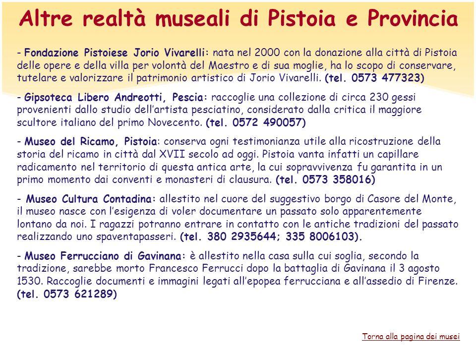 Altre realtà museali di Pistoia e Provincia