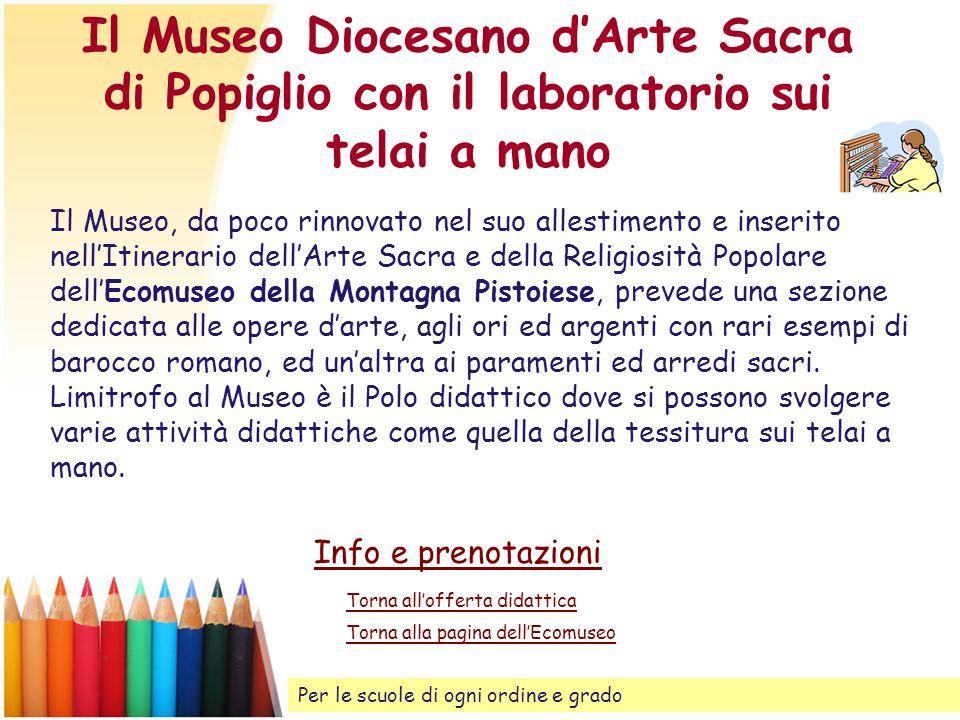 Il Museo Diocesano d'Arte Sacra di Popiglio con il laboratorio sui telai a mano