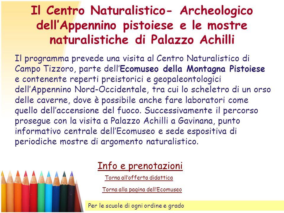 Il Centro Naturalistico- Archeologico dell'Appennino pistoiese e le mostre naturalistiche di Palazzo Achilli