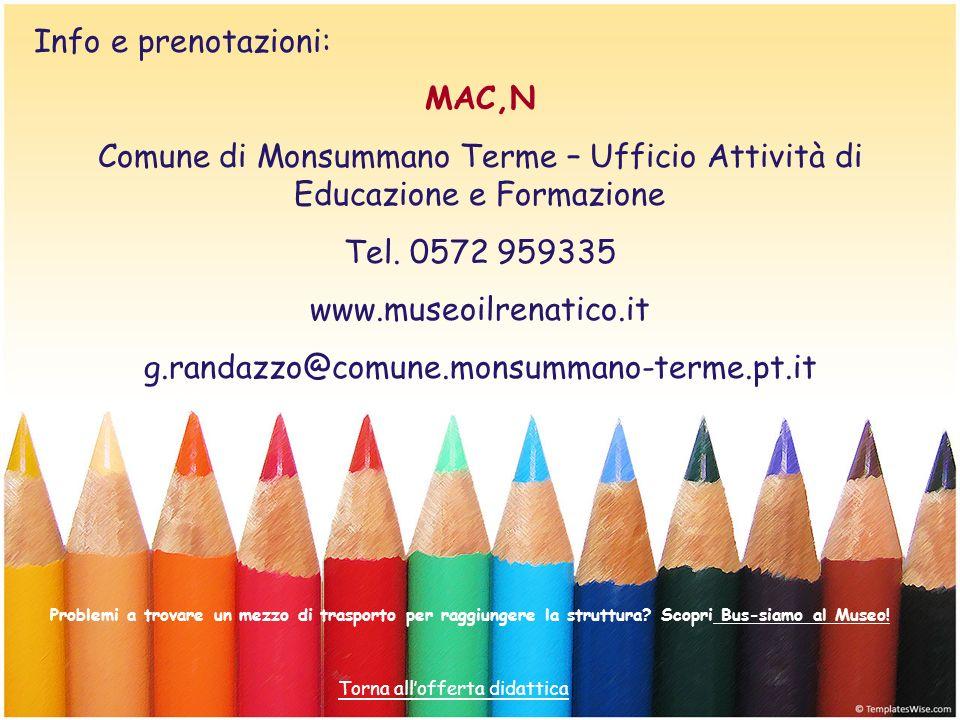 Info e prenotazioni: MAC,N