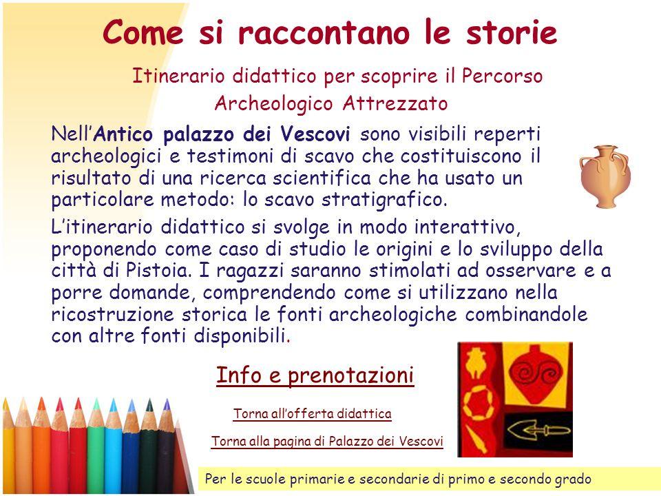 Come si raccontano le storie Itinerario didattico per scoprire il Percorso Archeologico Attrezzato
