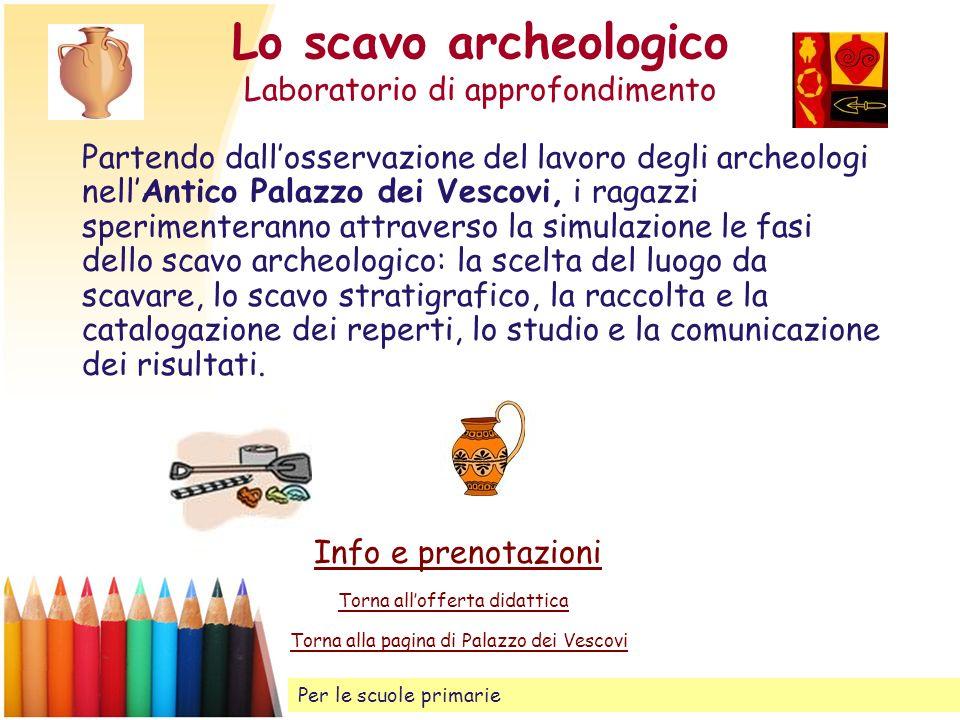 Lo scavo archeologico Laboratorio di approfondimento