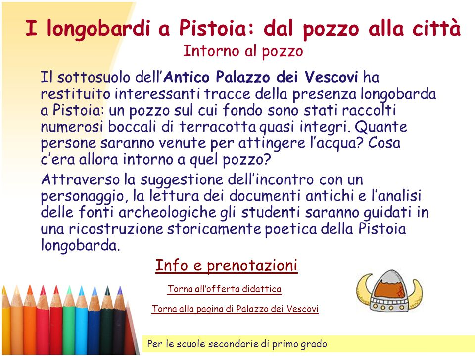 I longobardi a Pistoia: dal pozzo alla città Intorno al pozzo