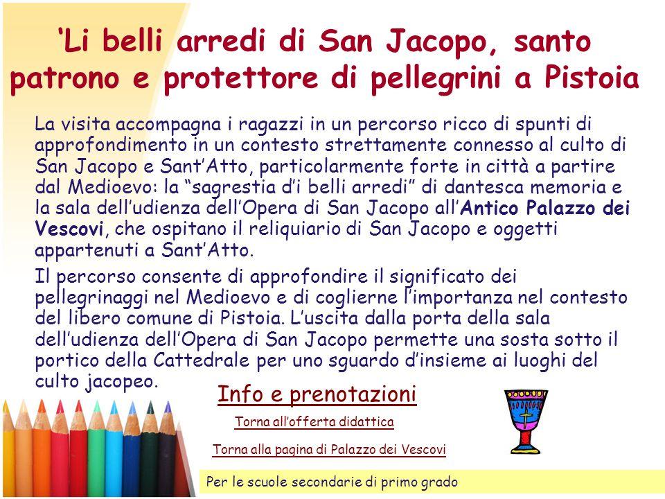 'Li belli arredi di San Jacopo, santo patrono e protettore di pellegrini a Pistoia