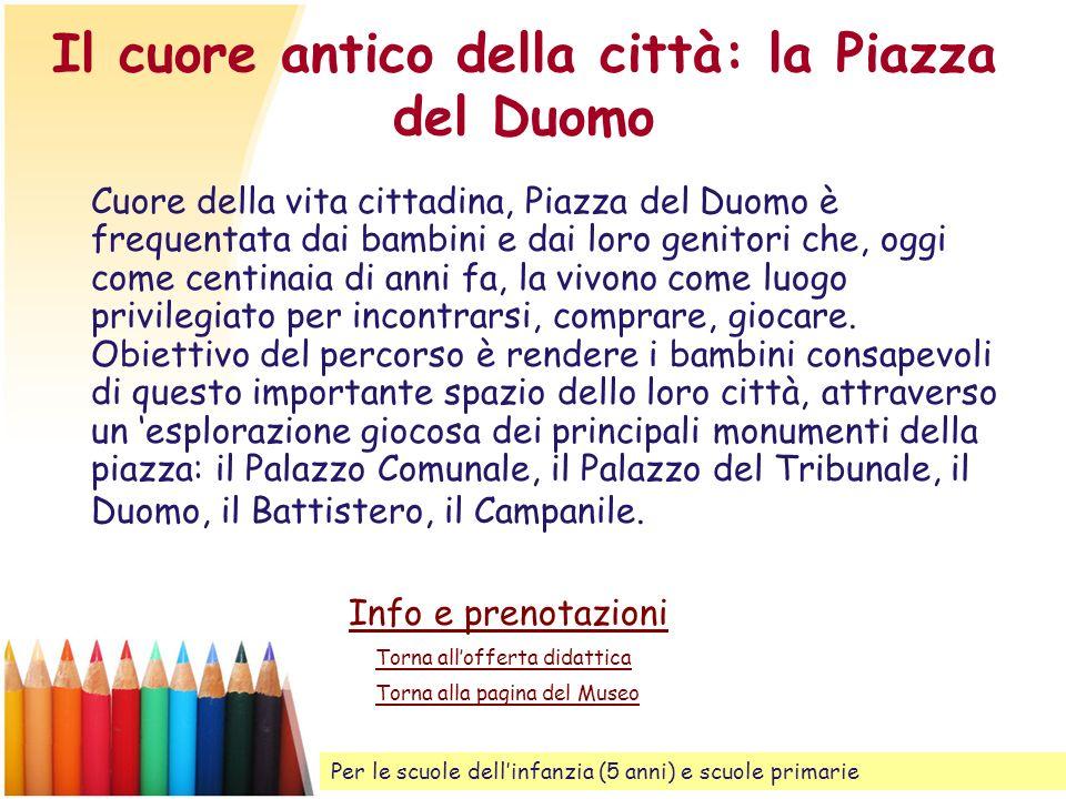 Il cuore antico della città: la Piazza del Duomo