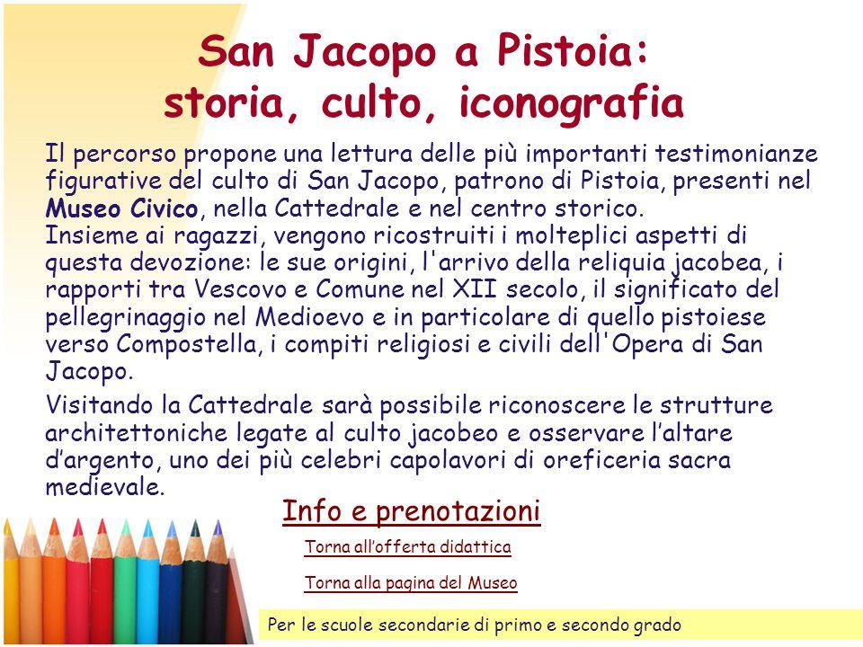 San Jacopo a Pistoia: storia, culto, iconografia