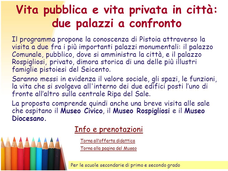 Vita pubblica e vita privata in città: due palazzi a confronto
