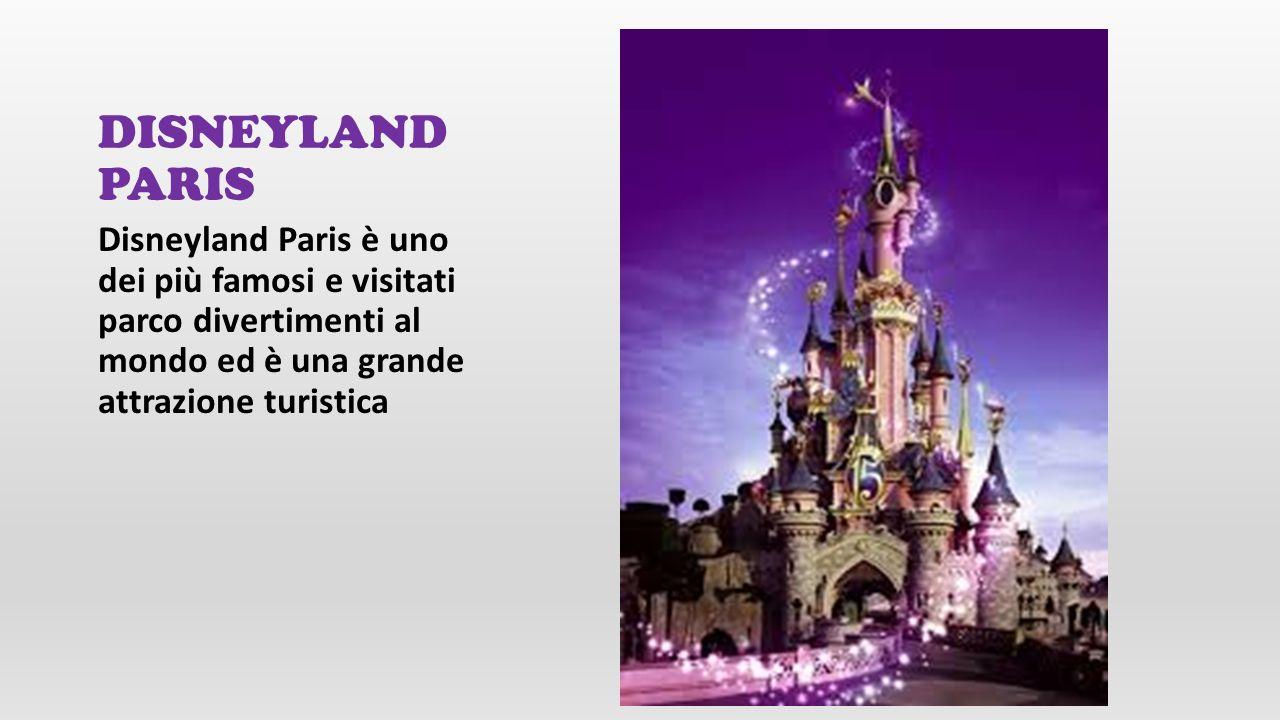 DISNEYLAND PARISDisneyland Paris è uno dei più famosi e visitati parco divertimenti al mondo ed è una grande attrazione turistica.