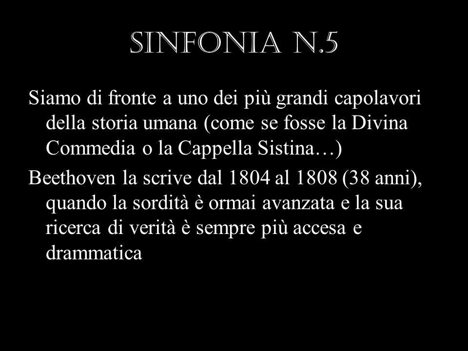SINFONIA n.5 Siamo di fronte a uno dei più grandi capolavori della storia umana (come se fosse la Divina Commedia o la Cappella Sistina…)