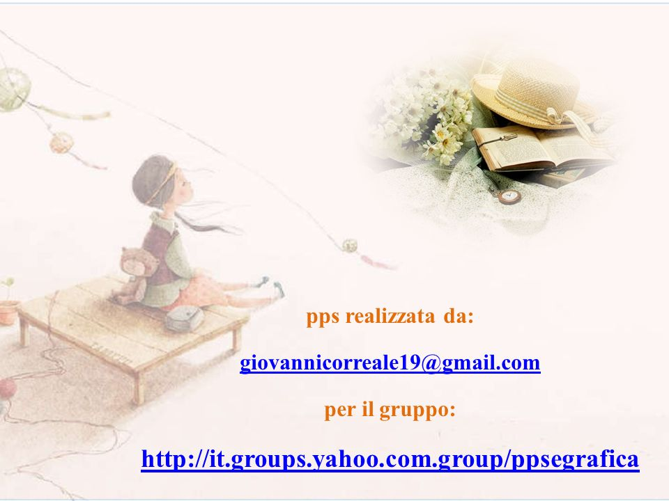 http://it.groups.yahoo.com.group/ppsegrafica pps realizzata da: